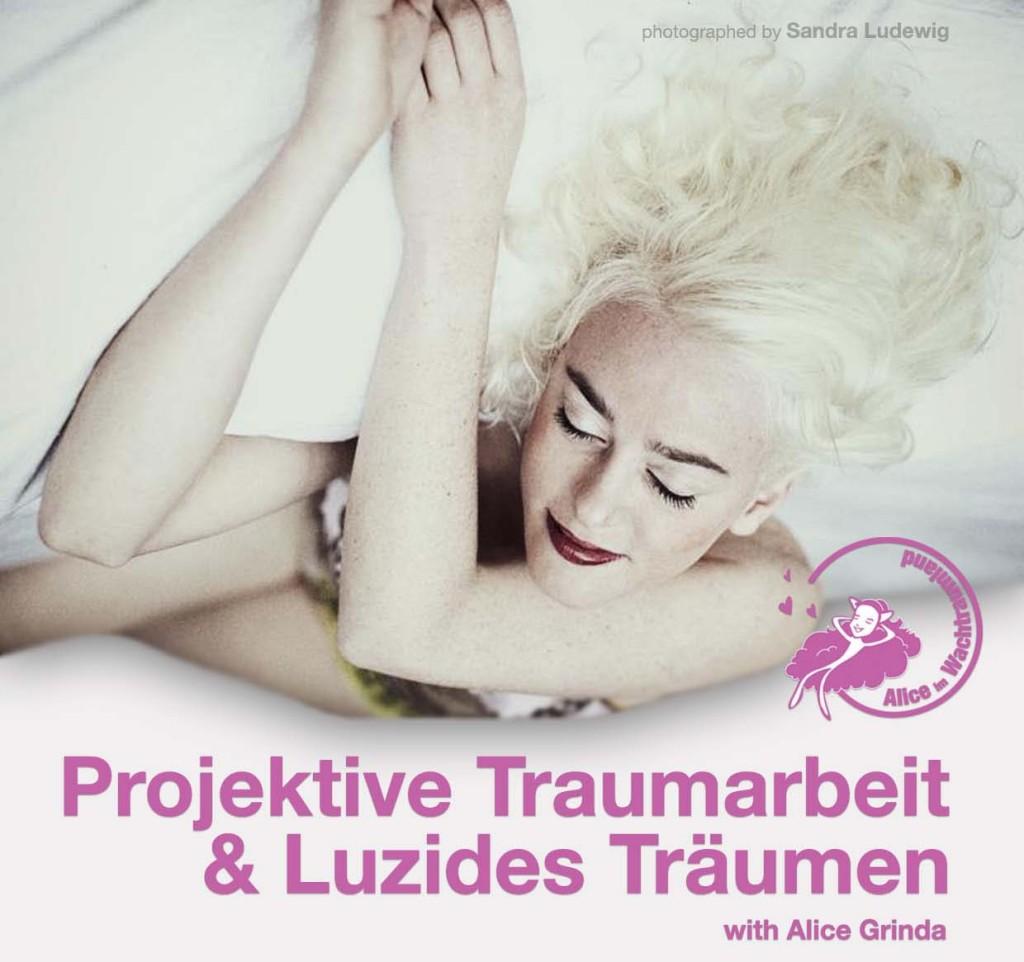 Luzides Träumen und Projektive Traumarbeit mit Alice Grinda